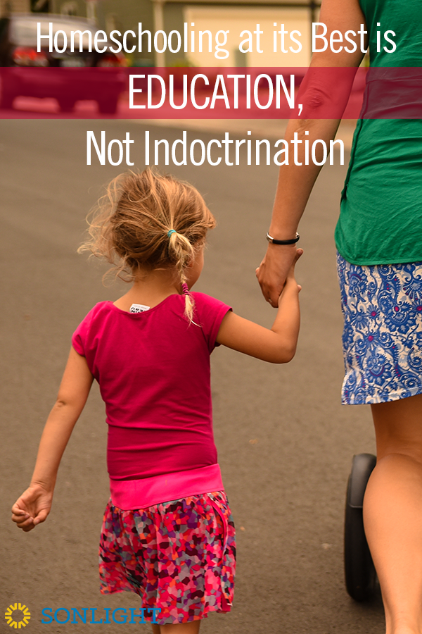 Homeschooling at its Best is Education, Not Indoctrination