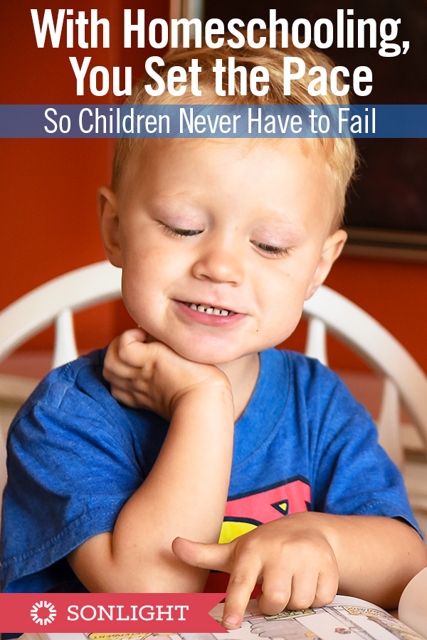 With Homeschooling, You Set the Pace So Children Never Have to Fail