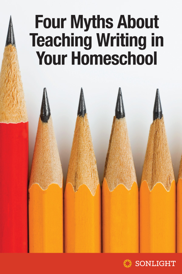 Four Myths About Teaching Writing in Your Homeschool