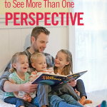 Teach Your Children to See More Than One Perspective
