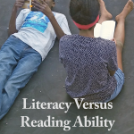 Literacy Versus Reading Ability: When You Provide a Print-Rich Home But Kids Still Struggle With Reading