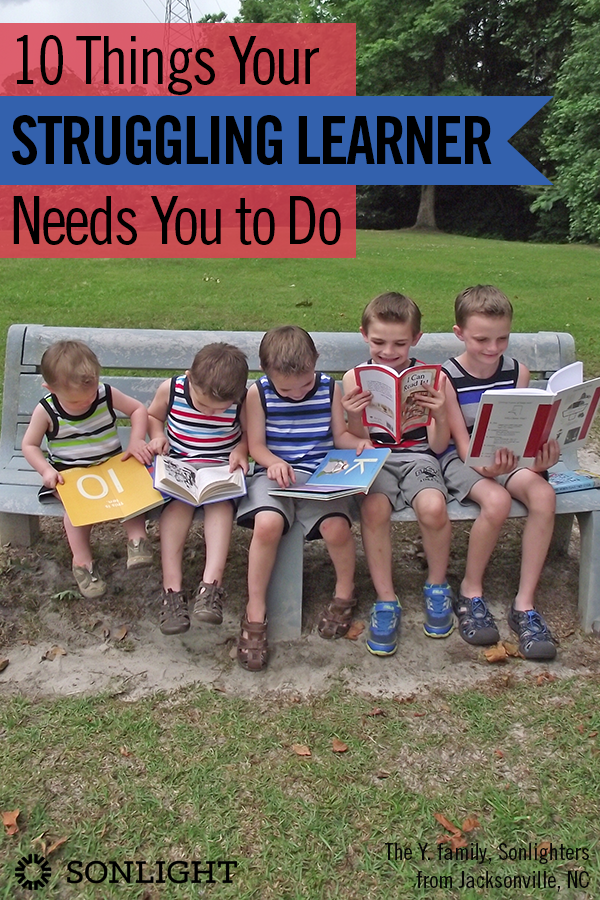 10 Things Your Struggling Learner Needs You to Do • homeschool • special needs