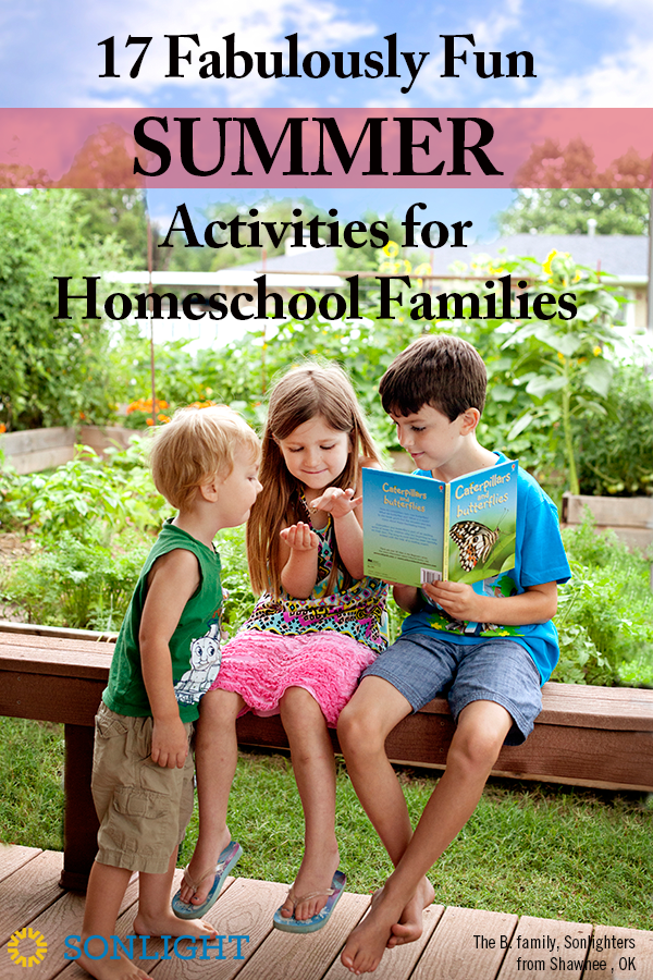 17 Fabulously Fun Summer Activities for Homeschool Families