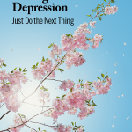 Homeschooling Through Depression • just do the next thing
