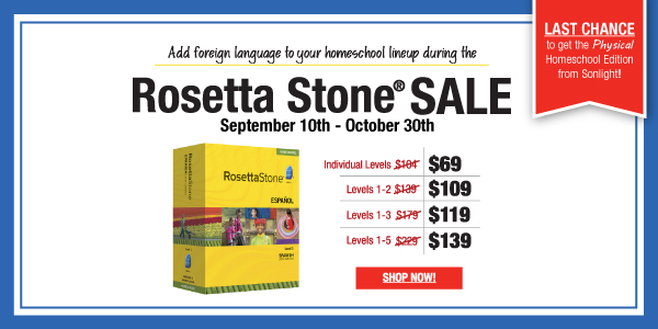 Rosetta Stone Sale Sept. 10-30, 2017 • last chance to buy the PHYSICAL Homeschool Edition from Sonlight