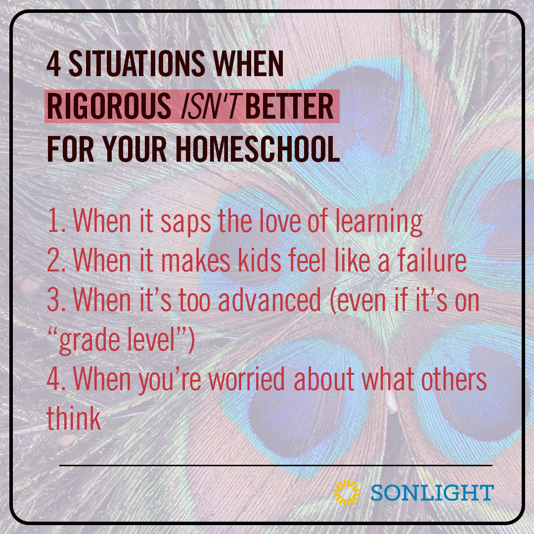 When Rigorous Isn't Better for Your Homeschool