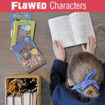 5 Reasons Children Need to Read Books with Flawed Characters
