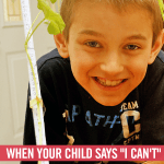 "When Your Child Says ""I Can't"": Raising Kids Who Problem Solve"