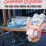 Setting Up a Summer Routine for Kids Who Thrive on Structure