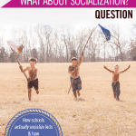 "A Thoughtful Exposé of the ""What About Socialization?"" Question"