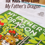 6 Extension Activities for Kids Who Love My Father's Dragon