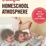 Use This Powerful Key to Create a Restful Homeschool Atmosphere