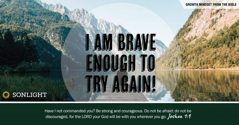 I am brave enough to try again! Growth Mindset from the Bible