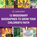 12 Missionary Biographies to Grow Your Children's Faith