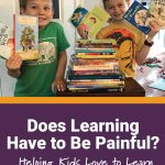 Does Learning Have to Be Painful?
