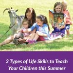 3 Types of Life Skills to Teach Your Children this Summer
