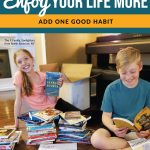 Enjoy Your Life More: Add One Good Habit