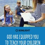 God Has Equipped You to Teach Your Children