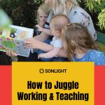 Stories from New Homeschoolers: How to Juggle Working & Teaching
