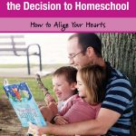 5 Keys To Help You And Your Spouse Make the Decision to Homeschool