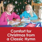 Comfort for Christmas from a Classic Hymn