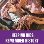 Helping Kids Remember History