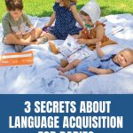 3 Secrets about Language Acquisition for Babies