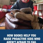 How Books Help You Raise Proactive Kids Who Aren't Afraid to Fail