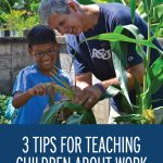 Three Tips for Teaching Children About Work