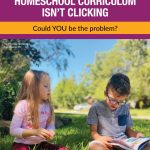 What to Do When Your Homeschool Curriculum Isn't Clicking