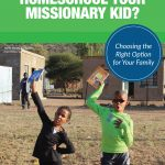 Should You Homeschool Your Missionary Kid?