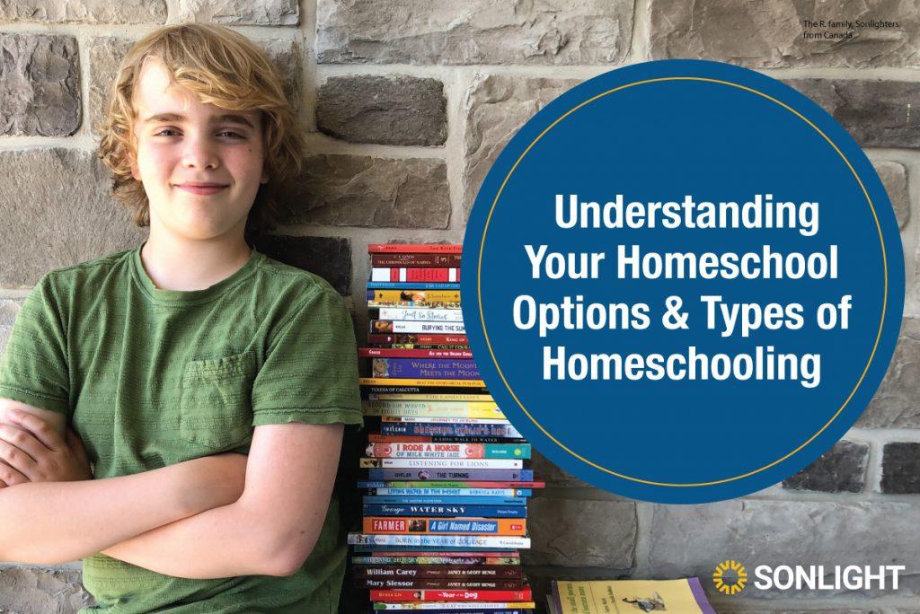 Understanding Your Homeschool Options & Types of Homeschooling
